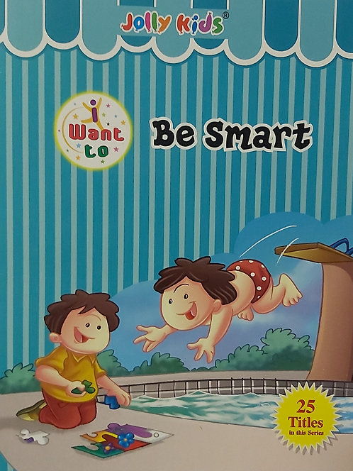 Want to  be smart- Jolly Kids