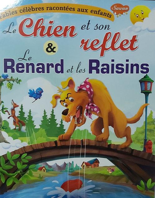 Le Chien et son reflet & Le Renard et les Raisins