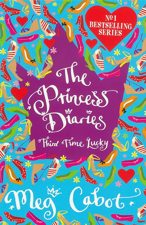 The Princess Diaries Third Time Lucky - Meg Cabot