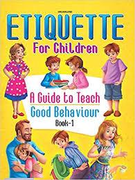 Etiquette for Children Book 1 - A Guide to Teach Good Behaviour