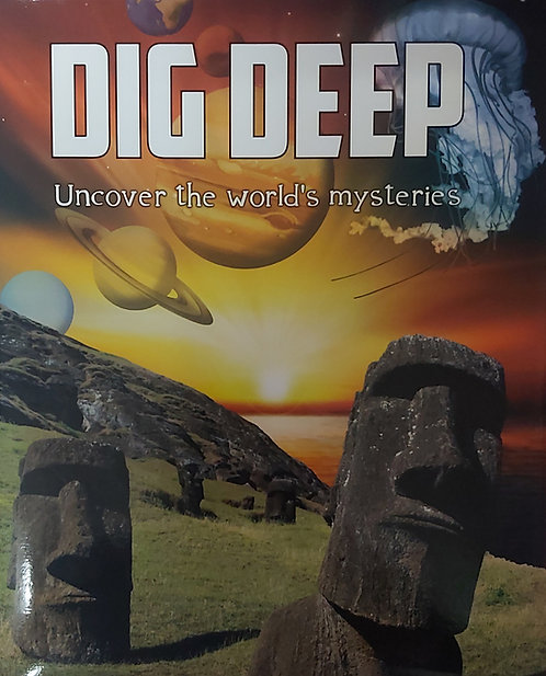 Dig Deep - Uncover The World's Mysteries