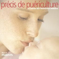 Precis De Puericulture - A Lusage Des Nouveaux Parents