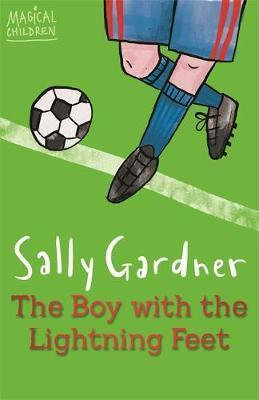 The Boy With The Lightning Feet - Sally Gardner