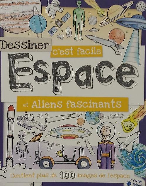 Dessiner c'est facile : Espace et aliens fascinants