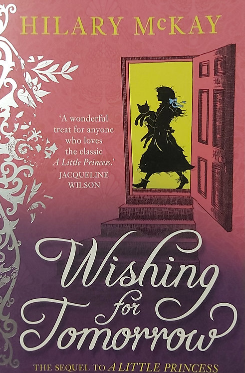 Wishing for tomorrow: The Sequel to the Little Princess