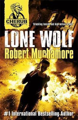 Cherub 16 : Lone Wolf - Rober Muchamore