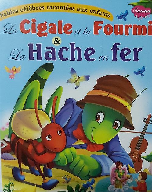 La Cigale et la Fourmi & La Hache en Fer