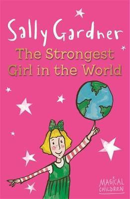 The Strongest Girl in The  World - Sally Gardner