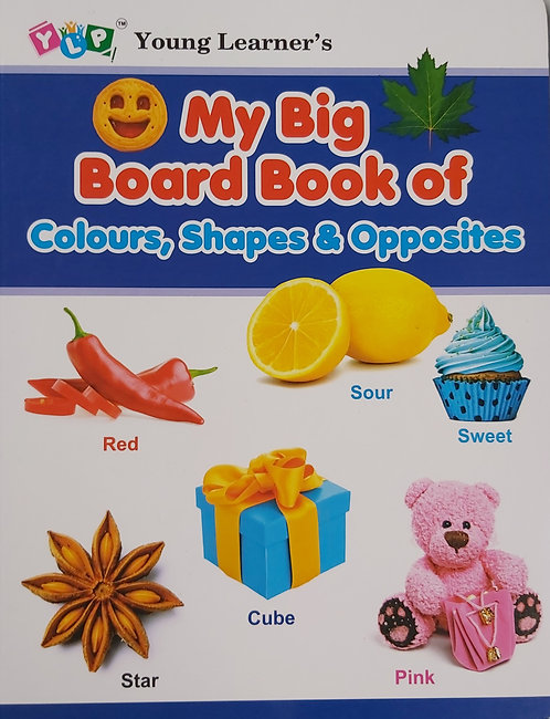 My Big Board Book Of Colours, Shapes And Opposites