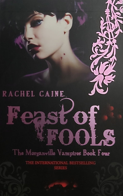 Feast of Fools Book 4-The Morganville Vampires by R.Caine