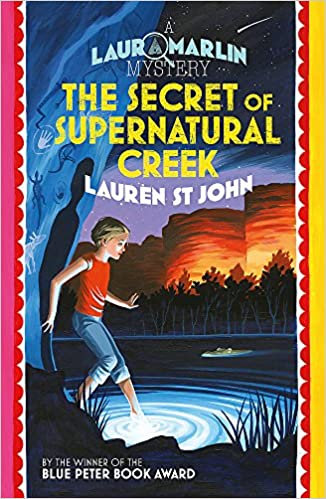 The Secret of Supernatural Creek: Book 5 (Laura Marlin Mystery)
