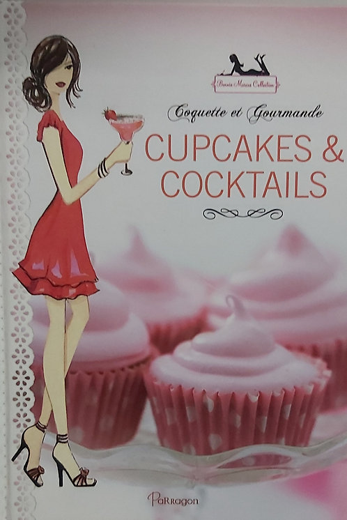 Cupcakes et cocktails - Bonnie Marcus