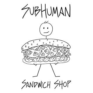 SubHuman Sandwich Shop Logo Design