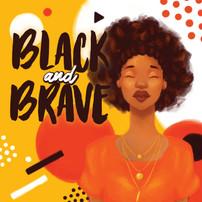 BLACK AND BRAVE