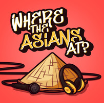 WHERE THE ASIANS AT PODCAST COVER