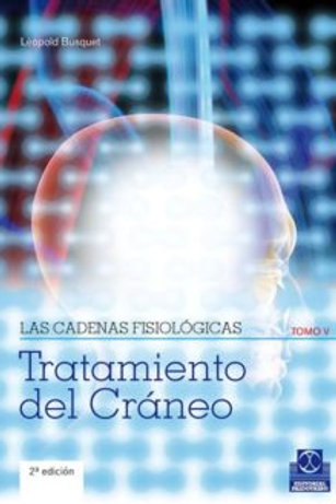 Cadenas fisiológicas, las (tomo V). Tratamiento del cráneo (color).