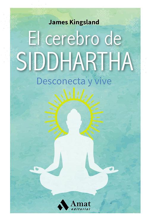 El cerebro de Siddharta: desconecta y vive