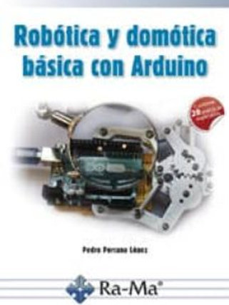 Robótica y domótica básica con Arduino