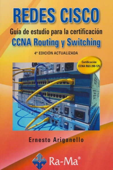 REDES CISCO. Guía de estudio para la certificación CCNA Routing y Switching. 4ª