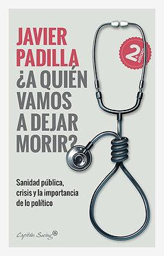 ¿a quién vamos a dejar morir?. sanidad pública, crisis