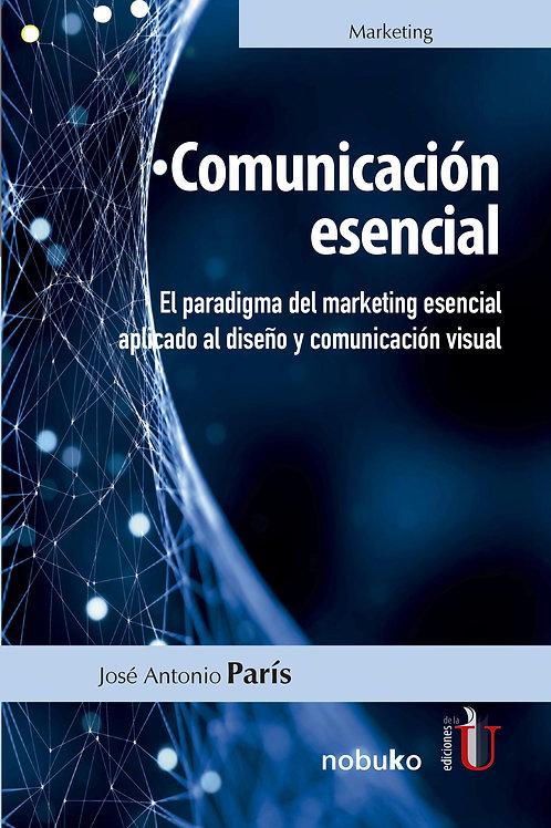 Comunicación esencial. El paradigma del marketing esencial aplicado al diseño y