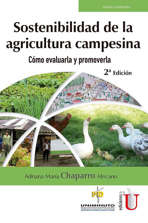 Sostenibilidad de la agricultura campesina. Cómo evaluarla y promoverla 2ª Edici