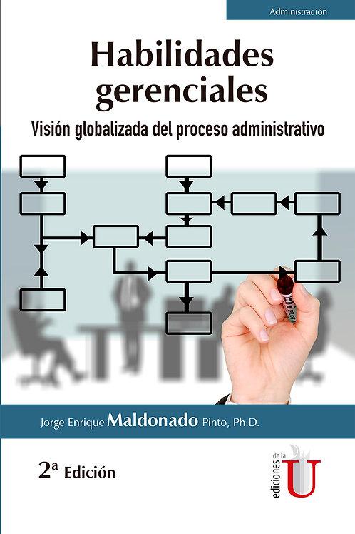 Habilidades gerenciales. Visión globalizada del proceso administrativo. 2ª Edici