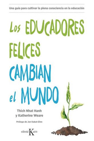 EDUCADORES FELICES CAMBIAN EL MUNDO, LOS