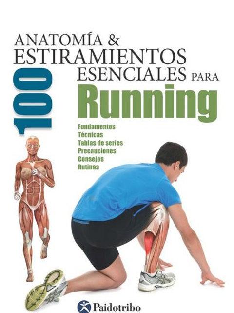 Anatomía y 100 estiramientos para running
