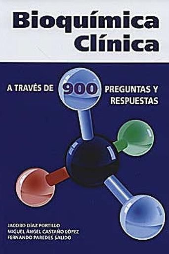 Bioquímica Clínica. A través de 900 preguntas y respuestas