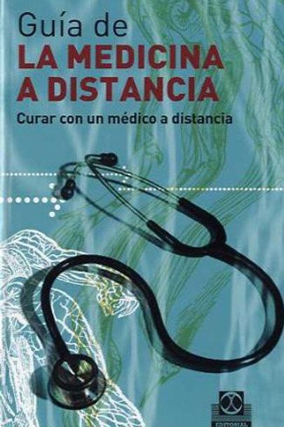Guía de la medicina a distancia tomo II. Curar con un médico a distancia