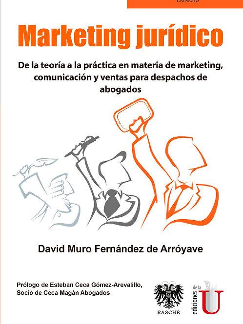 Marketing jurídico. De la teoría a la práctica en materia de marketing, comunica