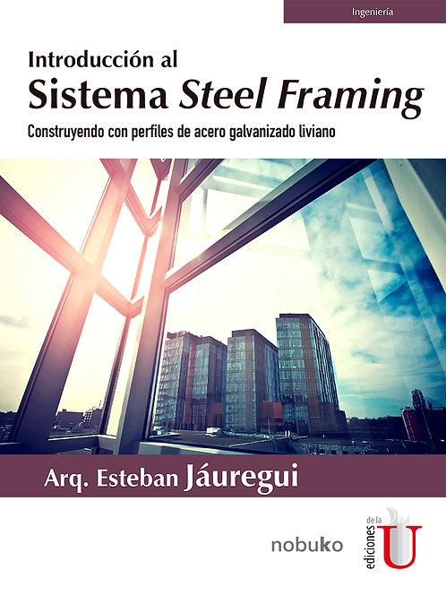 Introduccion al sistema steel framing. construyendo con perfiles de acero galvan