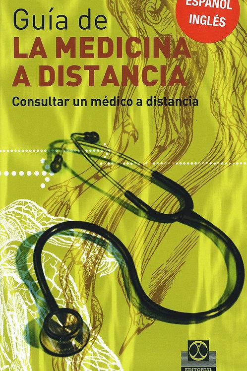 Guía de la medicina a distancia. Consultar un medico a distancia (cartoné-color)
