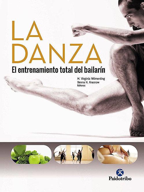 La Danza. Entrenamiento total del bailarin
