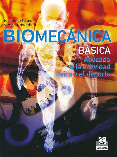 Biomécanica básica. Aplicada a la actividad fisica y al deporte