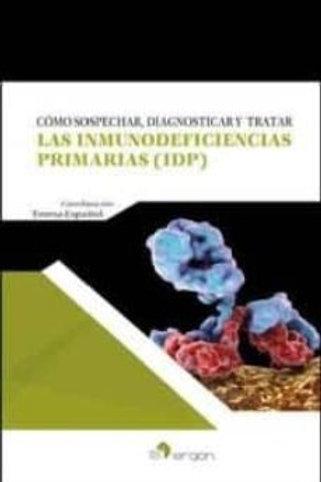 Cómo sospechar, diagnosticar y tratar las Inmunodeficiencias Primarias (IDP)
