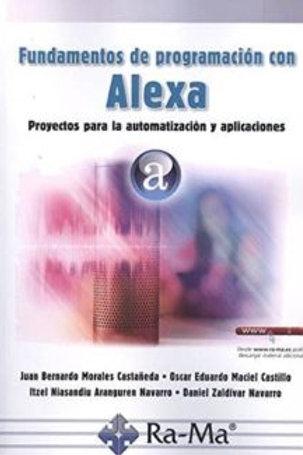 Fundamentos de programación con ALEXA. Proyectos para la automatización y aplica