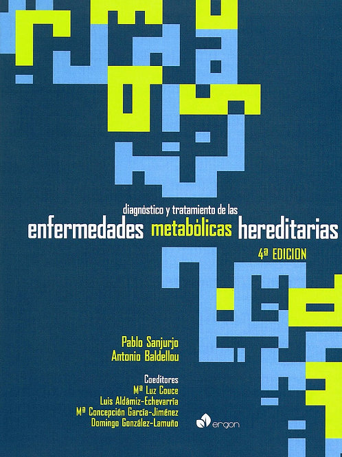 Diagnóstico y tratamiento de las Enfermedades Metabólicas Hereditarias - 4ª ed.