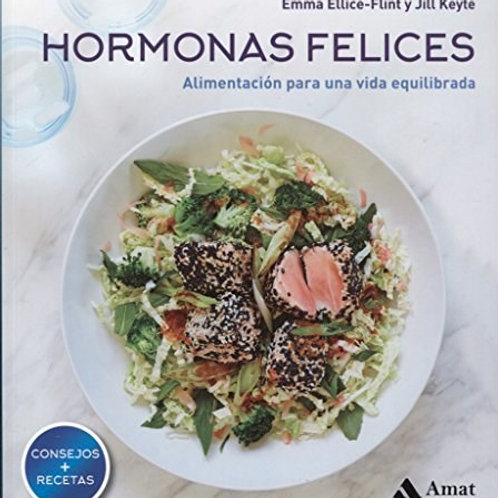 Hormonas felices. Alimentacion para una vida equilibrada