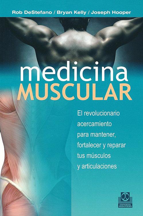 Medicina Muscular, El Revolucionario Acercamiento para mantener