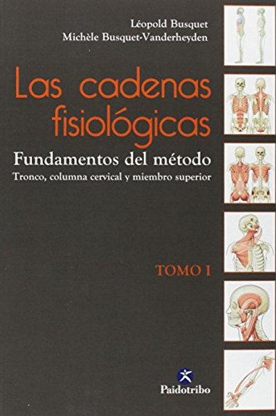 Cadenas fisiologicas, Las (Vol. I). Fundamentos del metodo