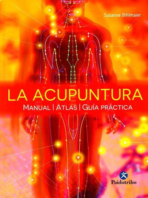 La acupuntura. Manual-Atlas-Guía práctica