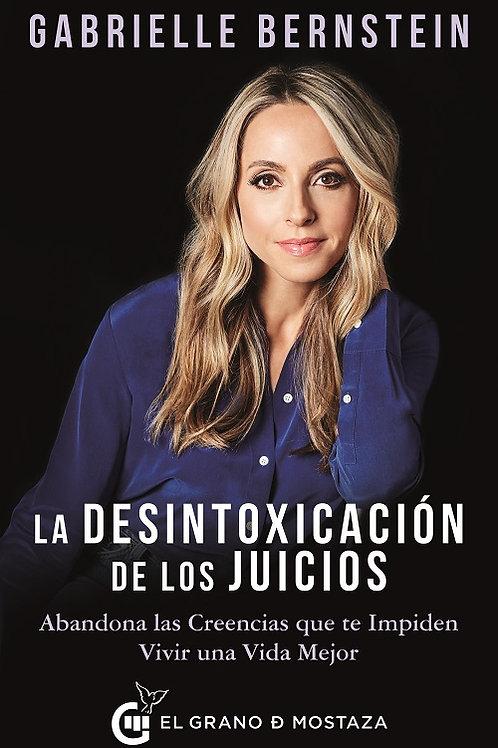 DESINTOXICACIÓN DE LOS JUICIOS, LA.