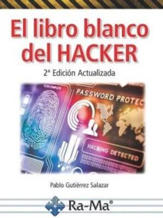 El libro blanco del HACKER 2° Edición Actualizada