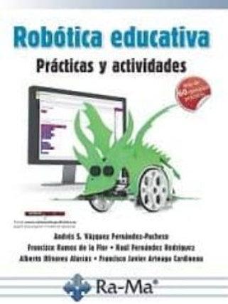 Robótica Educativa. Prácticas y Actividades