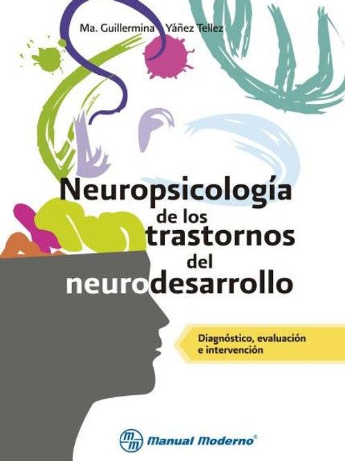 Neuropsicología de los trastornos del neurodesarrollo: Diagnóstico, evaluación e