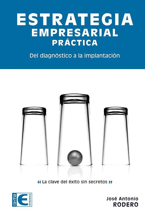 estrategia empresarial práctica del diagnostico a la implantación