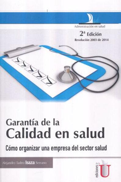Garantia de la calidad en salud. como organizar una empresa del sector salud / 2