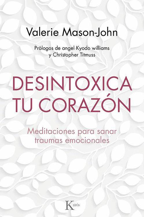 DESINTOXICA TU CORAZON